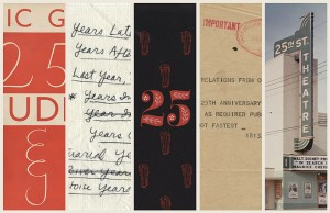 Cover of Eric Gill's Twenty-five Nudes (1938; reprint, London: J. M. Dent & Sons Ltd., 1951); James Salter's notes on possible titles for his novel Light Years, ca. 1974–5; cover of Paul Hayden Duensing's 25: a quarter-century of triumphs and disasters in the microcosm of the Private Press & Typefoundry of Paul Hayden Duensing (Kalamazoo, Mich.: The Private Press and Typefoundry of Paul Hayden Duensing, 1976); signaled message from the Royal Air Force to John Pudney requesting a poem for the organization's 25th anniversary, March 24, 1943; photograph of 25th Street Theater, Waco, ca. 1962.