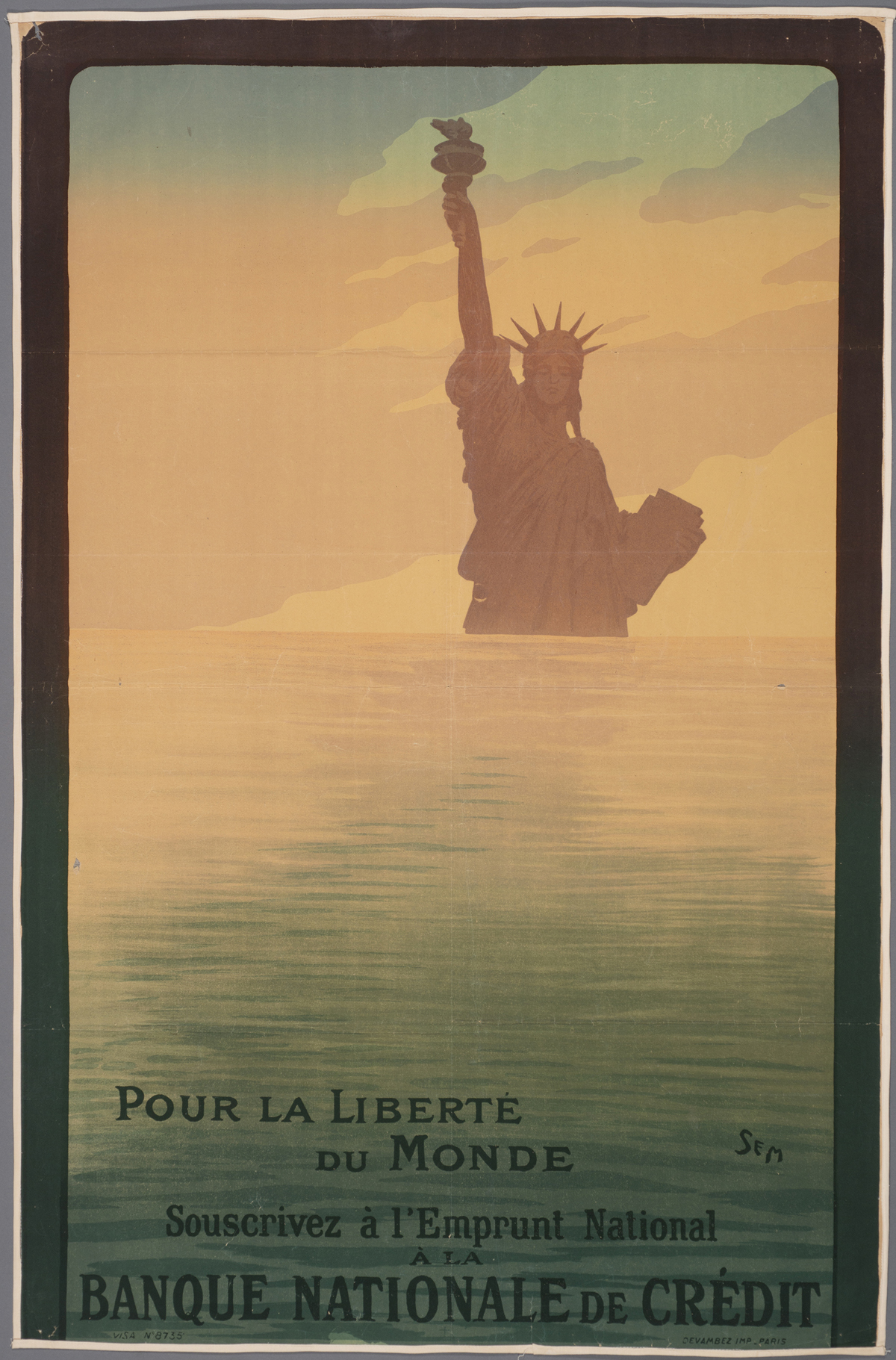 "Sem (1863–1934). ""Pour la liberté du monde. Souscrivez á l'Emprunt National á la Banque Nationale de Crédit."" [For the freedom of the world. Subscribe to the National Loan at the Banque Nationale de Crédit.] 1917. Lithograph. 119 x 77 cm."