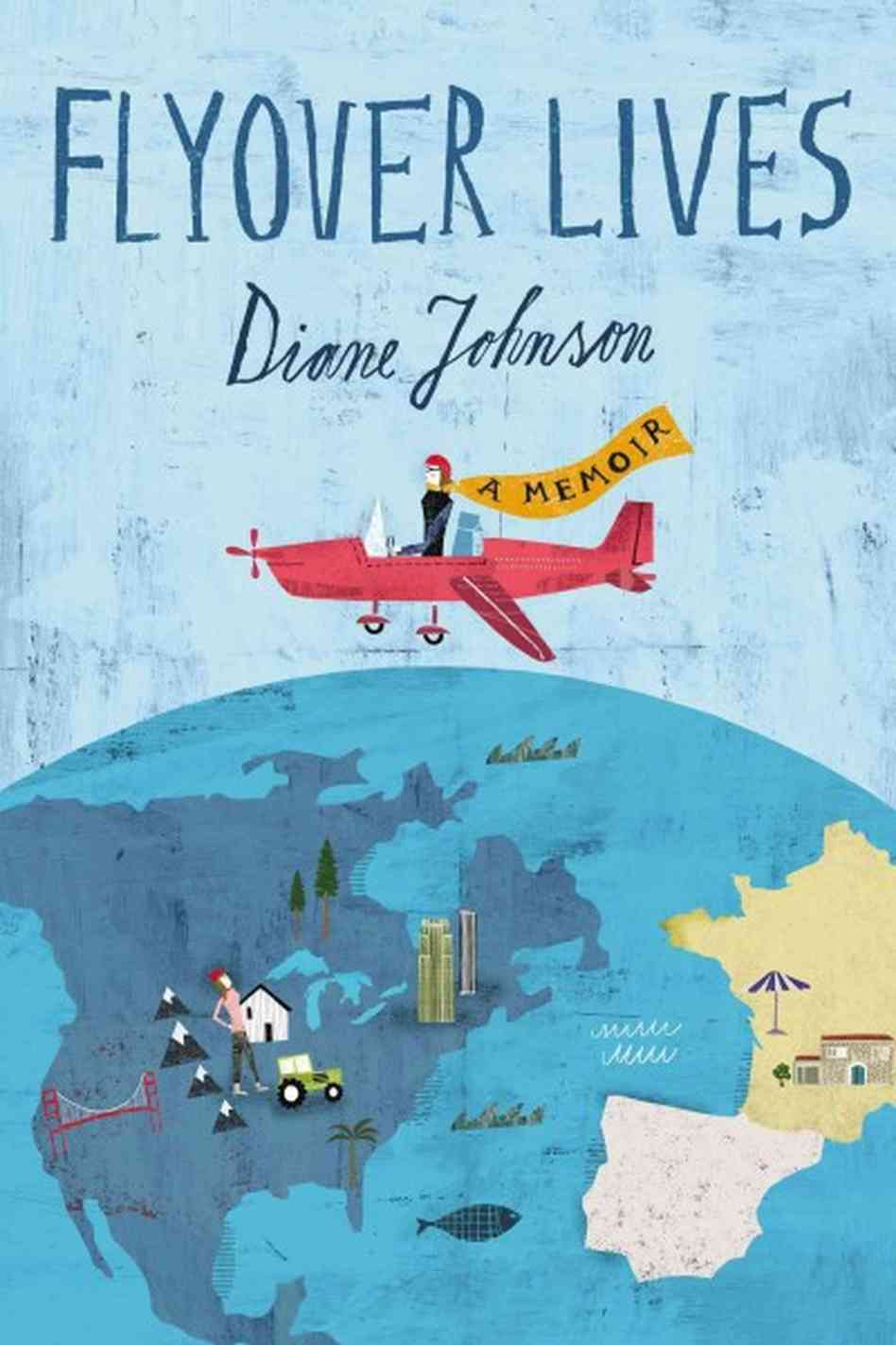 "Cover of Diane Johnson's memoir ""Flyover Lives."""