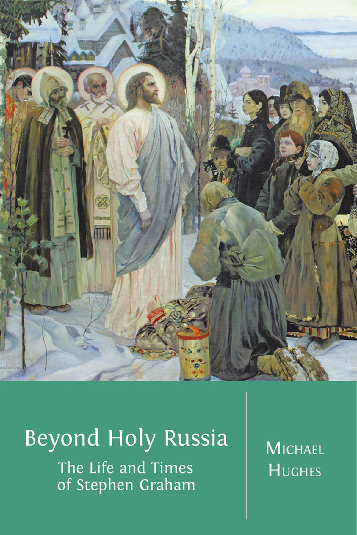 "Cover of ""Beyond Holy Russia: The Life and Times of Stephen Graham"" by Michael Hughes."
