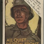 "The book jacket of the unexpurgated American edition of Erich Maria Remarque's ""All Quiet on the Western Front"" (1930). The first American edition of Remarque's novel was expurgated by publisher Little, Brown at the request of the Book-of-the-Month Club, which thought that the original text—which included a lengthy section dedicated to a battalion's visit to a latrine—would repel the average reader. This first unexpurgated version is featured in the current Ransom Center exhibition, ""The World at War, 1914–1918."""