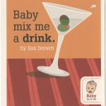 "Front of promotional postcard for Lisa Brown's ""Baby mix me a drink."""