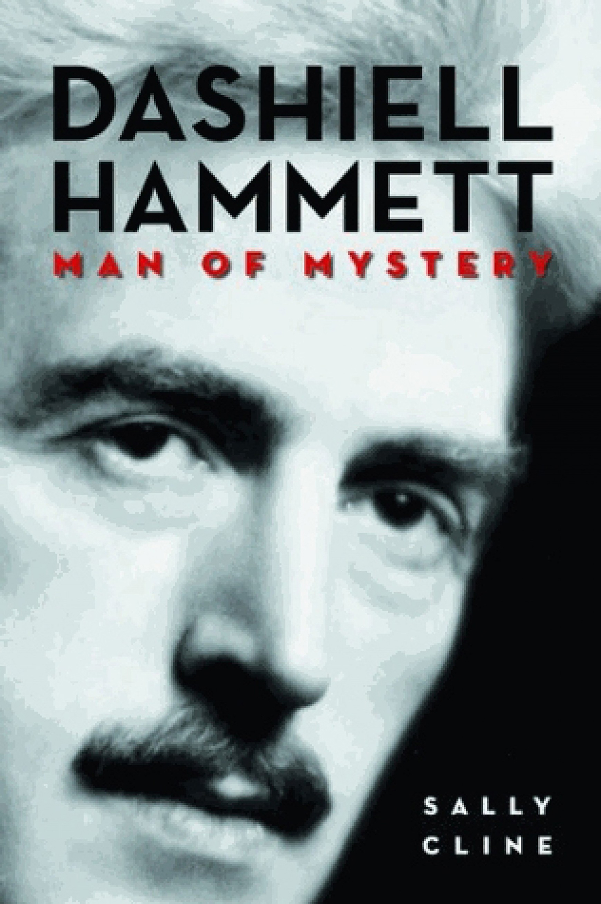 "Cover of Sally Cline's ""Dashiell Hammett: Man of Mystery."""
