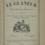 """Le Glaneur, Mars 1889."" This issue of Le Glaneur, a French literary magazine, was formerly owned by Louis Pasteur and was likely sent to him as a gift. The issue opens with four poems written in homage to Pasteur, praising his successful rabies vaccine. The first poem, which was judged as the winner, ends with the phrase ""Comme l'étoile dans l'orage/Tu planes plus haut que l'outrage/Et la Paix couronne ton front! (Like the star in the storm/You glide higher than outrage/And peace crowns your forehead!)"""