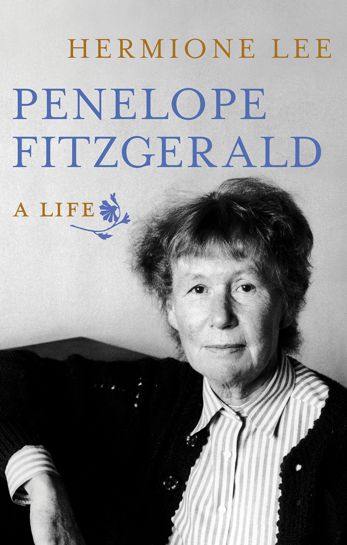 "Cover of ""Penelope Fitzgerald: A Life"" by Hermione Lee."