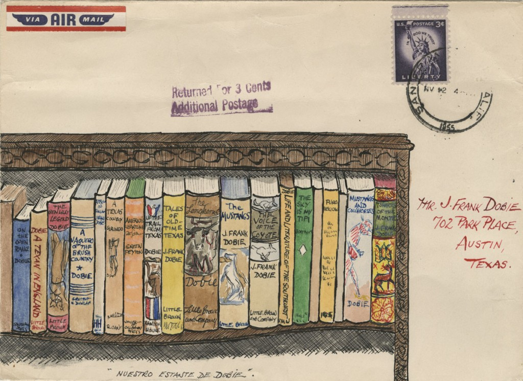 "J. O. ""Jack"" O'Reilly.  Illustrated envelope addressed to J. Frank Dobie, 1955. Jack O'Reilly lived in San Francisco and was a reader of Dobie's books and a talented artist who entered into correspondence with Dobie."