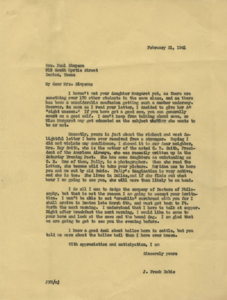 Mrs. Paul Simpson, Letter to J. Frank Dobie,  February 14, 1941, with Dobie's February 21, 1941 reply. Mrs. Simpson was the mother of one of Dobie's students, she asked him to help her daughter get over her fear of cows. (p.4)