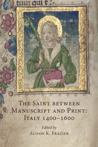 Alison Frazier_The Saint Between Manuscript and Print