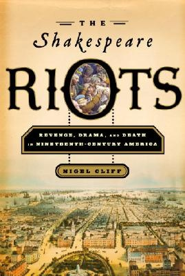 The Shakespeare Riots by Nigel Cliff.