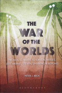 """The War of the Worlds: from H. G. Wells to Orson Welles, Jeff Wayne, Steven Spielberg and beyond."" Bloomsbury Academic London and New York (August 25, 2016)."