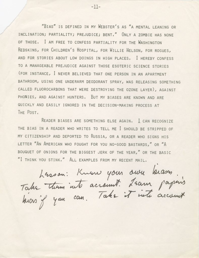 "After retirement, Bradlee planned to write a book called ""How to Read a Newspaper,"" and his papers contain a variety of clippings and notes related to this unrealized project. This note on bias details his own prejudices for the Washington Redskins and against ""esoteric science stories"" and encourages readers to develop awareness of their own biases."
