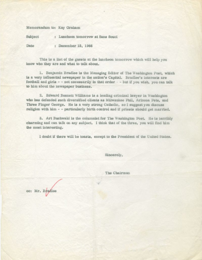 Bradlee was close friends with humorist Art Buchwald and attorney Edward Bennett Williams, and the three of them frequently had lunch at a restaurant near the Washington Post named Sans Souci. In this 1966 memo, Buchwald invites Post publisher Katharine Graham to dine with them.