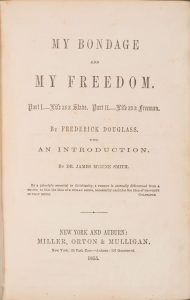 The title page of Frederick Douglass's second autobiography, My Bondage and My Freedom (New York: Miller, Orton & Mulligan, 1855).