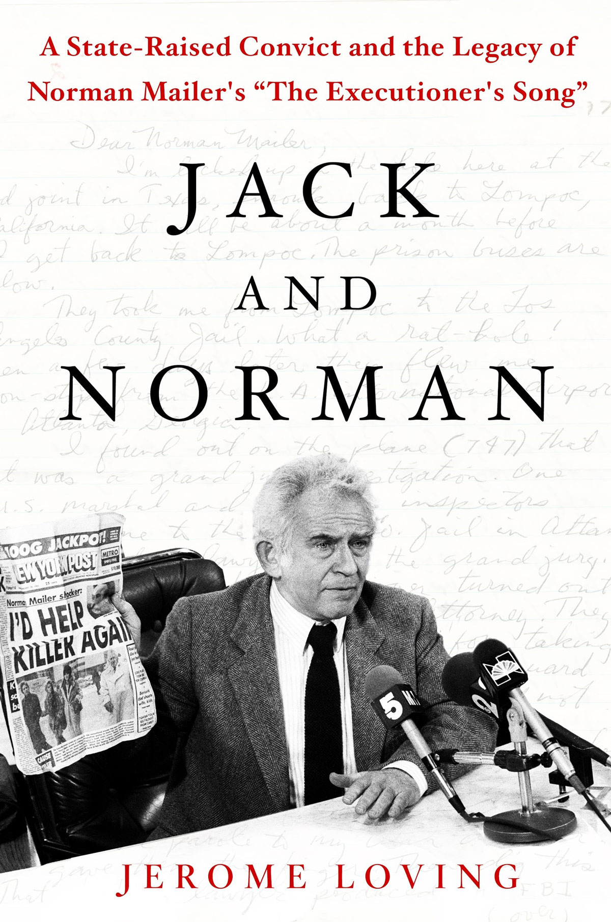 "The Art of American Crime: Q&A with Dr. Jerome Loving on Jack and Norman: A State-Raised Convict and the Legacy of Norman Mailer's ""The Executioner's Song"""