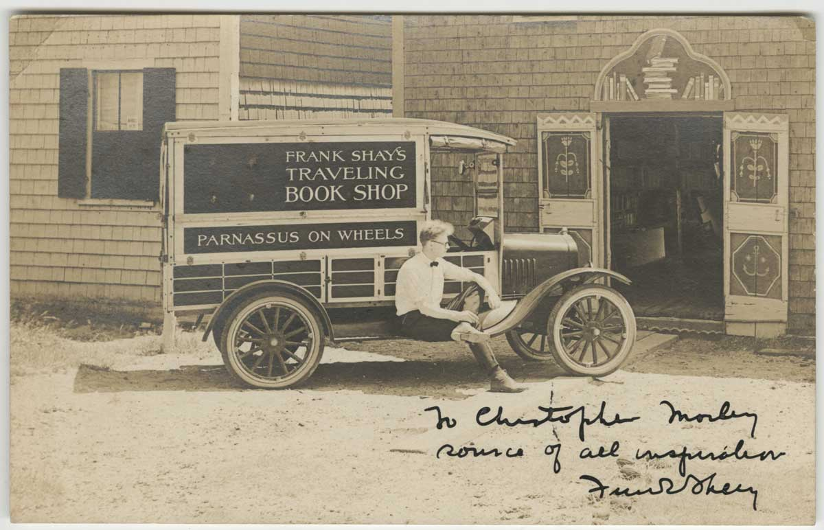 A postcard from Frank Shay to Christopher Morley showing Parnassus on Wheels, ca. 1921. Christopher Morley Collection, Recip: Sf-Shd.