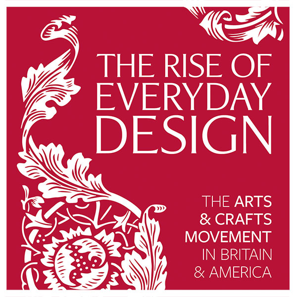 Free daily tours of The Rise of Everyday Design: The Arts and Crafts Movement in Britain and America