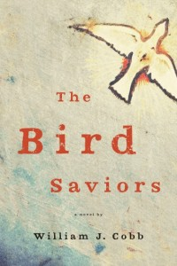 """Bill Cobb's The Bird Saviors is a stark modern-day Old Testament story in which the evil that men do is barely balanced by the good that a few manage to achieve.  It's a gritty harrowing story set in a dust-blown Colorado town that seems filled with vivid characters.  Cobb's expert story-telling compels us forward scene by scene to a final satisfying redemption."" – Kent Haruf, author of Plainsong"