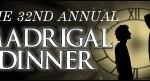The 32nd Annual Madrigal Dinner