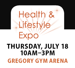 Graphic: Health and Lifestyle Expo on Thursday, July 18, 10 a.m. - 3 p.m. in Gregory Gym Arena.