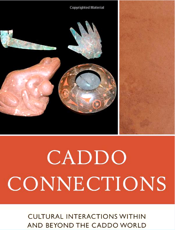 Dr. Perttula's most recent work, as a co-author of Caddo Connections, published in 2014.