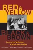 Book cover for Red and Yellow, Black and Brown : Decentering Whiteness in Mixed Race Studies