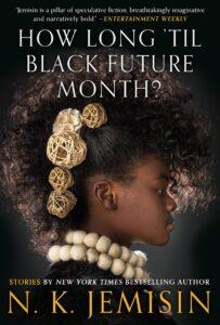 Image of book cover: How Long 'til Black Future Month by N. K. Jemisin