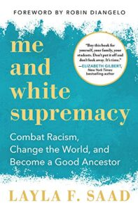 title cover of Me and White Supremacy by Layla Saad
